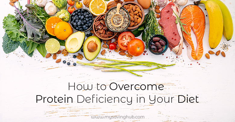 How to Overcome Protein Deficiency in Your Diet